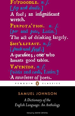Book A Dictionary Of The English Language: An Anthology by Samuel Johnson