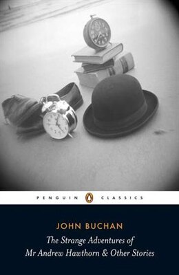 Book The Strange Adventures Of Mr Andrew Hawthorn And Other Stories by John Buchan