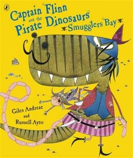 Book Captain Flinn And The Pirate Dinosaurs Smuggler's Bay! by Giles Andreae