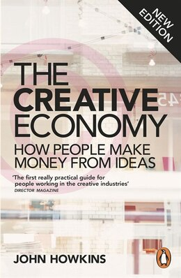 Book Creative Economy: How People Make Money From Ideas by John Howkins