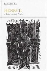 Henry Ii (penguin Monarchs): A Prince Amoung Princes