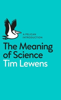 Book The Meaning Of Science by Tim Lewens