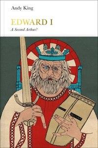 Edward I (penguin Monarchs): A New King Arthur?