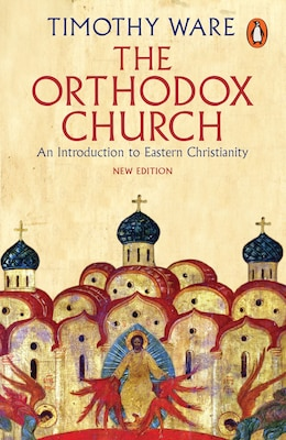 Book The Orthodox Church: An Introduction To Eastern Christianity by Timothy Ware