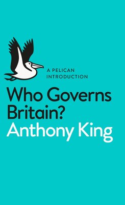 Book Who Governs Britain? by Anthony King