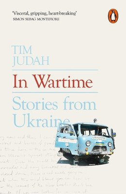 Book In Wartime: Stories From Ukraine by Tim Judah