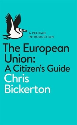 Book The European Union: A Citizen's Guide by Chris Bickerton