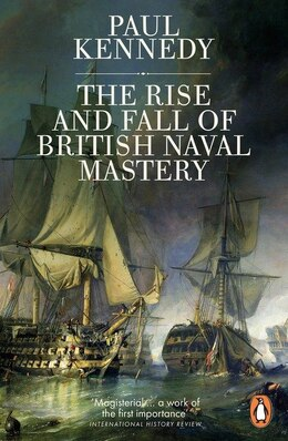 Book The Rise And Fall Of British Naval Mastery by Paul Kennedy