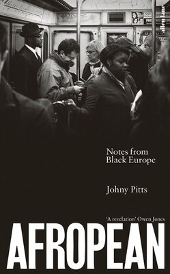 Book Afropean: Documenting Black Europe by Johny Pitts