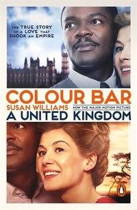 Colour Bar: Movie Tie-in: A United Kingdom