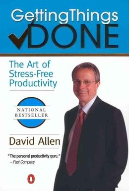 Book Getting Things Done: The Art of Stress-Free Productivity by David Allen