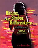 Book Bitches, Bimbos, And Ballbreakers: The Guerrilla Girls' Illustrated Guide To Female Stereotypes by Guerrilla Guerrilla Girls