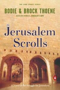 The Jerusalem Scrolls: A Novel Of The Struggle For Jerusalem