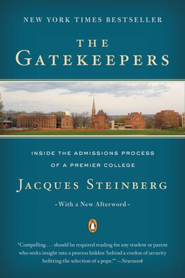Book The Gatekeepers: Inside The Admissions Process Of A Premier College by Jacques Steinberg