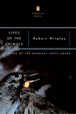 Book Lives Of The Animals by Robert Wrigley