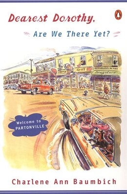 Book Dearest Dorothy, Are We There Yet? by Charlene Baumbich