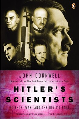 Book Hitler's Scientists: Science, War, And The Devil's Pact by John Cornwell
