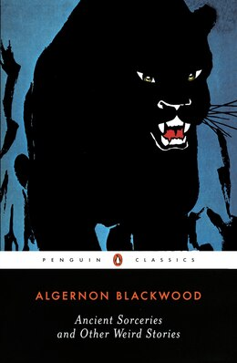 Book Ancient Sorceries And Other Weird Stories by Algernon Blackwood