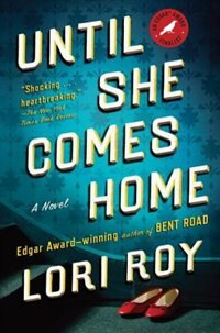 Book Until She Comes Home: A Novel by Lori Roy