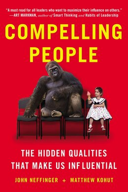 Book Compelling People: The Hidden Qualities That Make Us Influential by John Neffinger