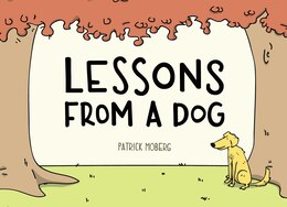 Book Lessons From A Dog by Patrick Moberg