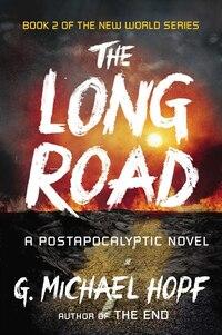 The Long Road: A Postapocalyptic Novel