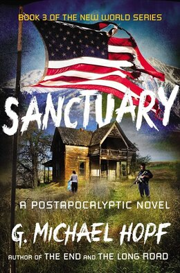 Book Sanctuary: A Postapocalyptic Novel by G. Michael Hopf