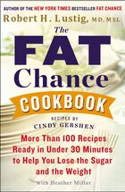 The Fat Chance Cookbook: More Than 100 Recipes Ready In Under 30 Minutes To Help You Lose The Sugar…