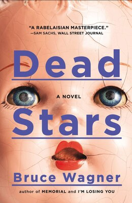 Book Dead Stars: A Novel by BRUCE WAGNER