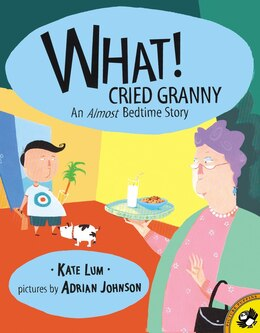 Book What! Cried Granny by Kate Lum