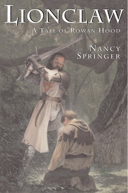 Book Lionclaw: Tale Of Rowan Hood by Nancy Springer