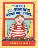 Book There's A Big Beautiful World Out There! by Nancy Carlson