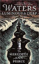 Book Waters Luminous And Deep by Meredith Ann Pierce