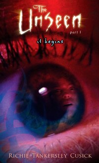 The Unseen 1 It Begins