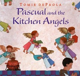 Book Pascual And The Kitchen Angels by Tomie Depaola