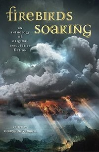 Book Firebirds Soaring: An Anthology Of Original Speculative Fiction by Sharyn November