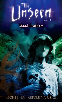 Book Blood Brothers: The Unseen #3 by Richie Tankersley Cusick