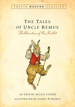 Book Tales Of Uncle Remus (puffin Modern Classics): The Adventures Of Brer Rabbit by Julius Lester