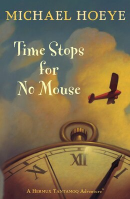 Book Time Stops For No Mouse by Michael Hoeye