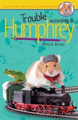 Book Trouble According To Humphrey by Betty G. Birney