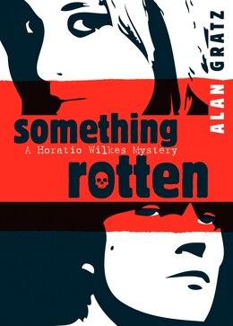 Book Something Rotten by Alan M. Gratz