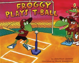 Book Froggy Plays T-ball by Jonathan London