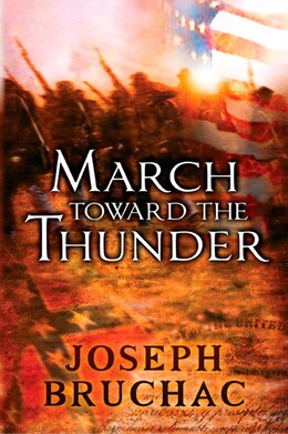 Book March Toward The Thunder by Joseph Bruchac