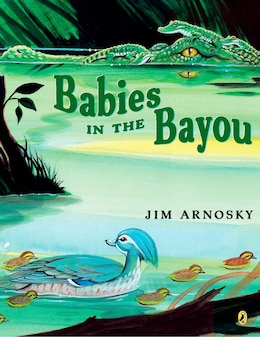 Book Babies In The Bayou by Jim Arnosky