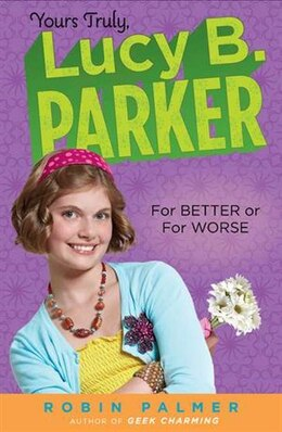 Book Yours Truly, Lucy B. Parker:  For Better Or For Worse by Robin Palmer