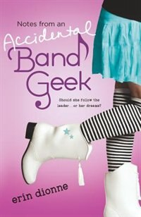 Book Notes From An Accidental Band Geek by Erin Dionne