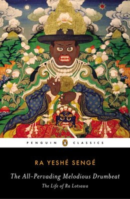 Book The All-pervading Melodious Drumbeat: The Life Of Ra Lotsawa by Ra Yeshe Senge