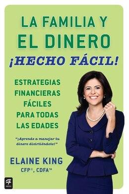 Book La Familia Y El Dinero ¡hecho Fácil! (family And Money, Made Easy!) by Elaine King