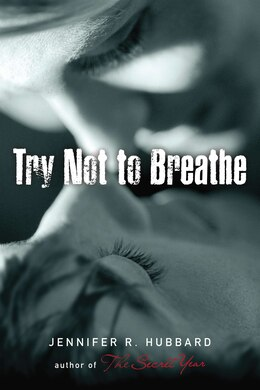 Book Try Not To Breathe by Jennifer Hubbard