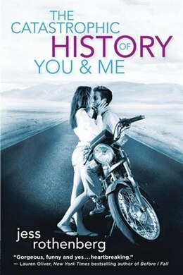 Book The Catastrophic History Of You And Me by Jess Rothenberg